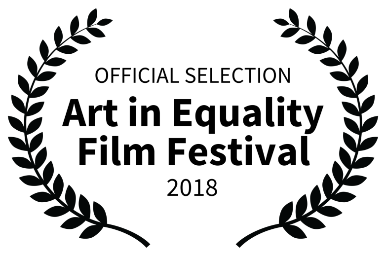 OFFICIAL SELECTION - Art in Equality Film Festival - 2018
